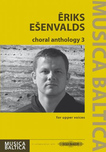 Eriks Esenvalds Choral Anthology 3