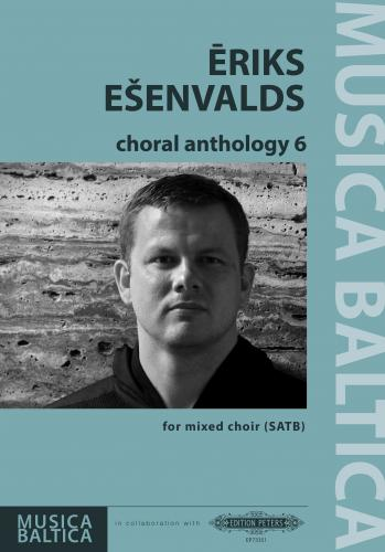 Eriks Esenvalds Choral Anthology 6